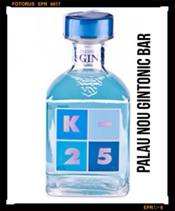 """K-25 GIN"" PALAU nou GINTONIC BAR"