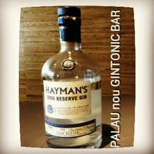 """HAYMAN'S 1850 RESERVE"" PALAU nou GINTONIC BAR"